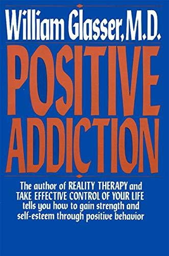 9780060912499: Positive Addiction (Harper Colophon Books)