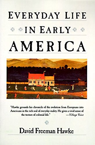 9780060912512: Everyday Life in Early America (Everyday Life in America Series)