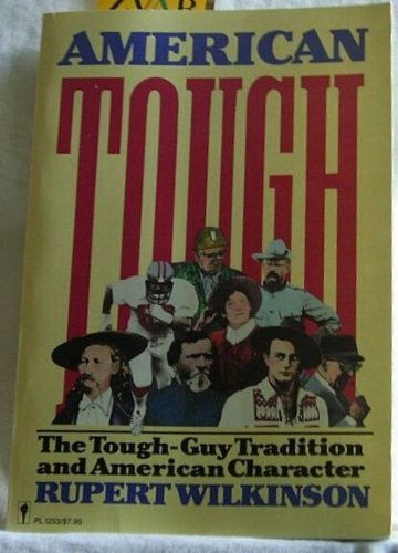 9780060912536: American Tough: The Tough-Guy Tradition and American Character