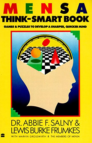 MENSA Think-Smart Book: Games & Puzzles to Develop a Sharper, Quicker Mind (9780060912550) by Abbie F. Salny; Lewis Burke Frumkes