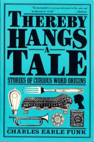 9780060912604: Thereby Hangs a Tale: Stories of Curious Word Origins