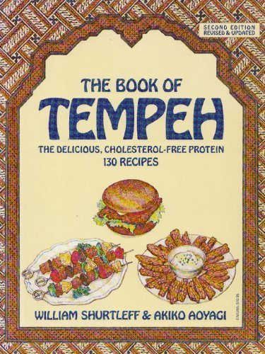 9780060912659: Book of Tempeh: The Delicious, Cholesterol-Free Protein, 130 Recipes