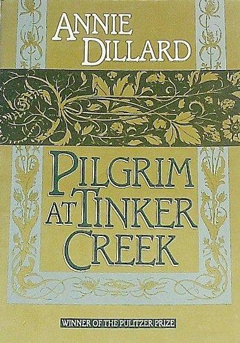 Pilgrim at Tinker Creek: Dillard, Annie