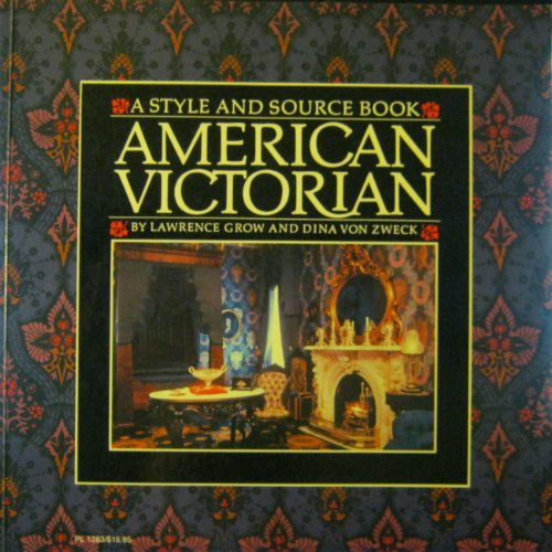 9780060912833: American Victorian: A Style and Source Book
