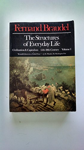 9780060912949: The Structures of Everyday Life: Civilization and Capitalism, 15th-18th Century, Vol. 1