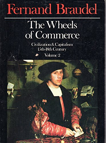 9780060912956: The Wheels of Commerce: Civilization & Capitalism 15th-18th Century, Vol. 2