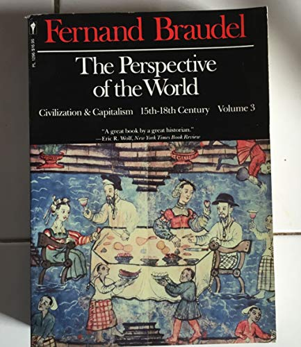 The Perspective of the World: Civilization and Capitalism, 15Th-18th Century, Vol. 3 (0060912960) by Fernand Braudel