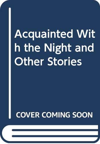 9780060912970: Acquainted With the Night and Other Stories