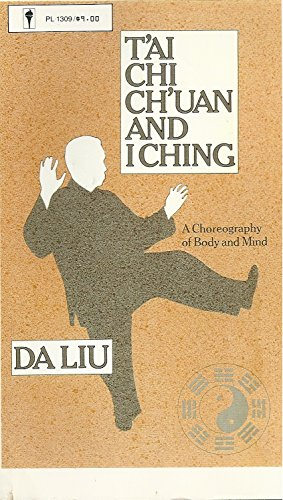 9780060913090: T'Ai Chi Ch'Uan and I Ching: A Choreography of Body and Soul