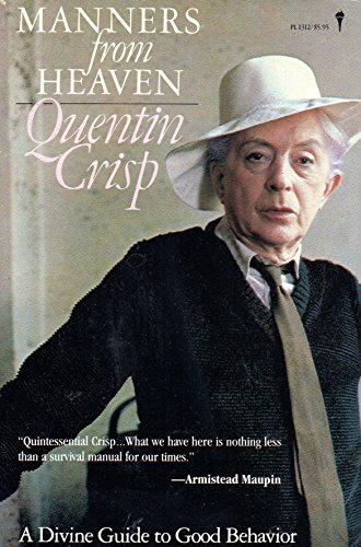 Manners from Heaven: A Divine Guide to: Crisp, Quentin