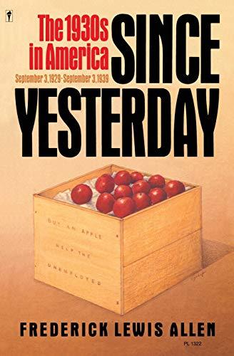 9780060913229: Since Yesterday: The 1930s in America, September 3, 1929-September 3, 1939