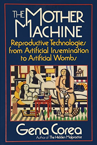 9780060913250: The Mother Machine: Reproductive Technologies from Artificial Insemination to Artificial Wombs