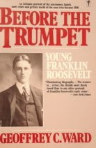 9780060913441: Before the Trumpet: Young Franklin Roosevelt 1882-1905