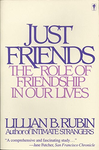 9780060913496: Just Friends: The Role of Friendship in Our Lives