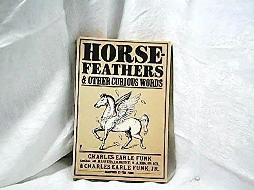 9780060913526: Horsefeathers and Other Curious Words