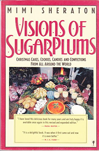 9780060913588: Visions of Sugarplums: A Cookbook of Cakes, Cookies, Candies, and Confections from All the Countries That Celebrate Christmas