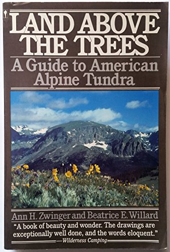 9780060913656: Land Above the Trees: A Guide to American Alpine Tundra