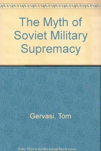 9780060913786: The Myth of Soviet Military Supremacy