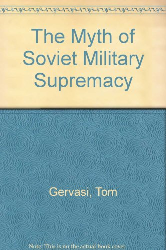 9780060913786: The Myth of Soviet Military Supremacy