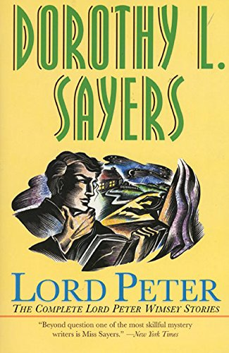 9780060913809: Lord Peter : The Complete Lord Peter Wimsey Stories