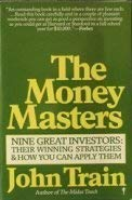 9780060914059: The Money Masters: Nine Great Investors: Their Winning Strategies and How You Can Apply Them