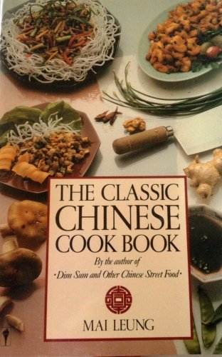 The Classic Chinese Cook Book: Leung, Mai