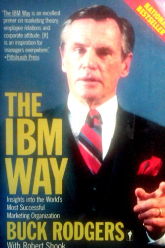 9780060914172: The IBM Way: Insights into the World's Most Successful Marketing Organization