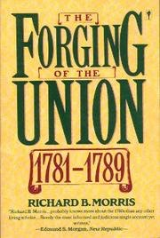 9780060914240: The Forging of the Union 1781-1789 (New American Nation Series)