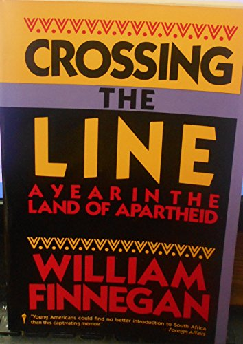 9780060914301: Crossing the Line: A Year in the Land of Apartheid