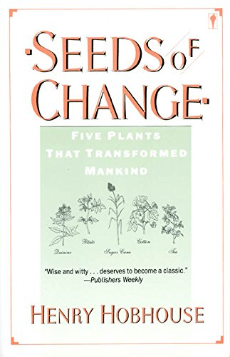 9780060914400: Seeds of Change: Five Plants That Transformed Mankind