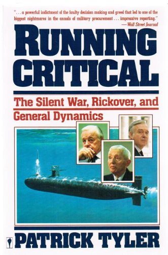 9780060914417: Running Critical: The Silent War, Rickover, and General Dynamics