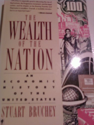 9780060914554: The Wealth of the Nation: An Economic History of the United States