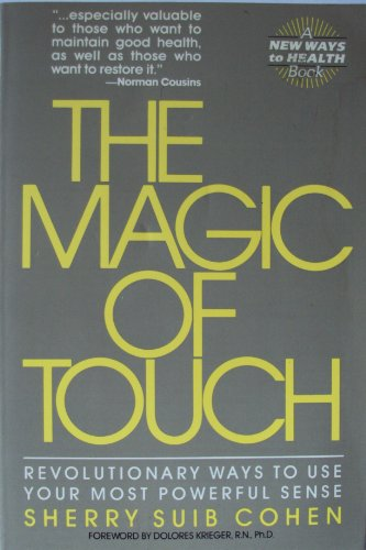 9780060914578: The Magic of Touch (New Ways to Health)