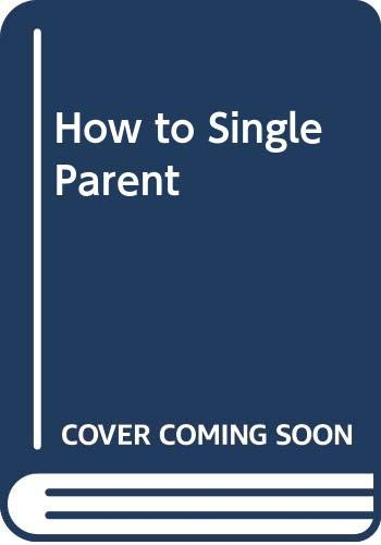 9780060914875: How to Single Parent