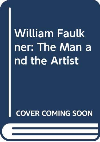 William Faulkner: The Man and the Artist (0060915013) by Oates, Stephen B.