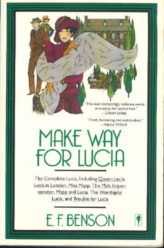 9780060915087: Make Way for Lucia - The Complete Lucia Queen Lucia, Lucia in London, Miss Mapp, The Male Impersonator, Mapp & Lucia, The Worshipful Lucia & Trouble for Lucia
