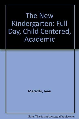 9780060915124: The New Kindergarten: Full Day, Child Centered, Academic