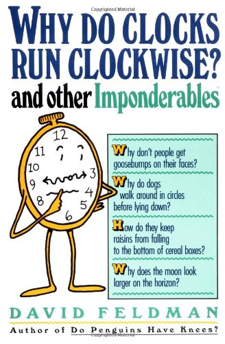 9780060915155: Why Do Clocks Run Clockwise?: And Other Imponderables