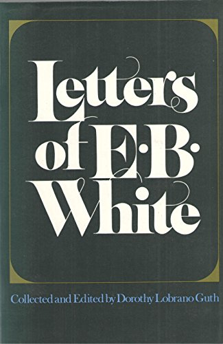 9780060915179: The Letters of E. B. White