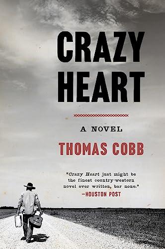 Crazy Heart: A Novel: Cobb, Thomas