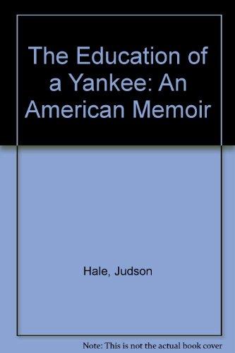 9780060915254: The Education of a Yankee: An American Memoir