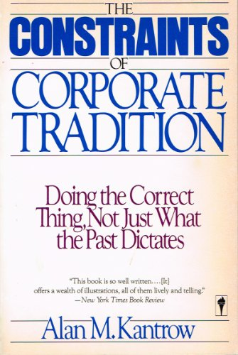 9780060915292: The Constraints of Corporate Tradition: Doing the Correct Thing Not Just What the Past Dictates