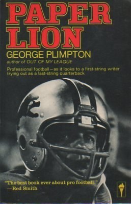 george plimpton paper lion George plimpton had an interesting niche in american letters  his classic 1966  book paper lion, for example, followed plimpton as he went.