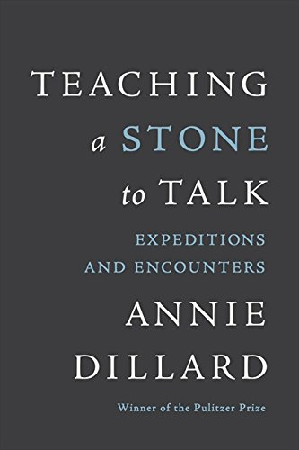9780060915414: Teaching a Stone to Talk: Expeditions and Encounters
