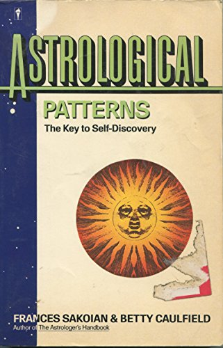 9780060915476: Astrological Patterns: The Key to Self Discovery