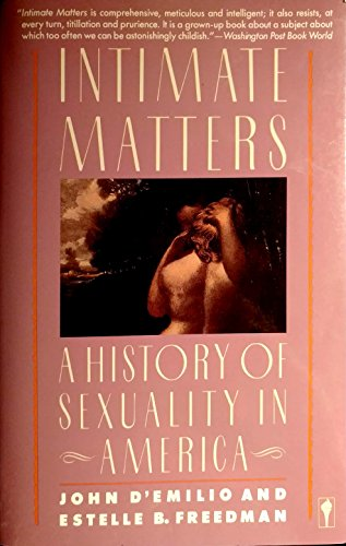 9780060915506: Intimate Matters: A History of Sexuality in America