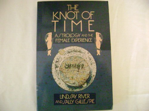 9780060915551: Knot of Time: Astrology and the Female Experience