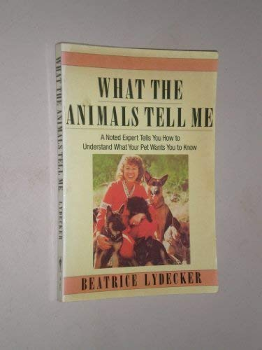 9780060915575: What the Animals Tell Me