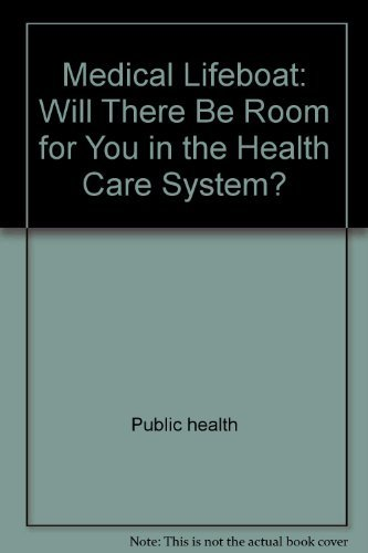9780060915605: Medical Lifeboat: Will There Be Room for You in the Health Care System? (Perennial Library)
