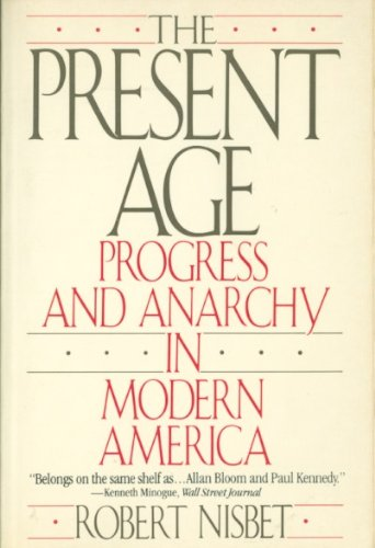 9780060915780: The Present Age: Progress and Anarchy in Modern America